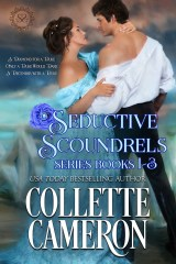 Seductive Scoundrels Series Books 1-3, historical romance with dukes, historical romance about dukes, dukes and wallflowers, dukes and bluestockings, dukes and spinsters, regency romance dukes, dukes and rogues, USA Today Bestselling Author Collette Cameron, Collette Cameron historical romances, Collette Cameron Regency romances, Collette Cameron romance novels, Collette Cameron Scottish historical romance books, Blue Rose Romance, Bestselling historical romance authors, historical romance novels, Regency romance novels, Highlander romance books, Scottish romance novels, romance novel covers, Bestselling romance novels, Bestselling Regency romances, Bestselling Scottish Romances, Bestselling Highlander romances, Victorian Romances, lords and ladies romance novels, Regency England Dukes romance books, aristocrats and royalty, happily ever after novels, love stories