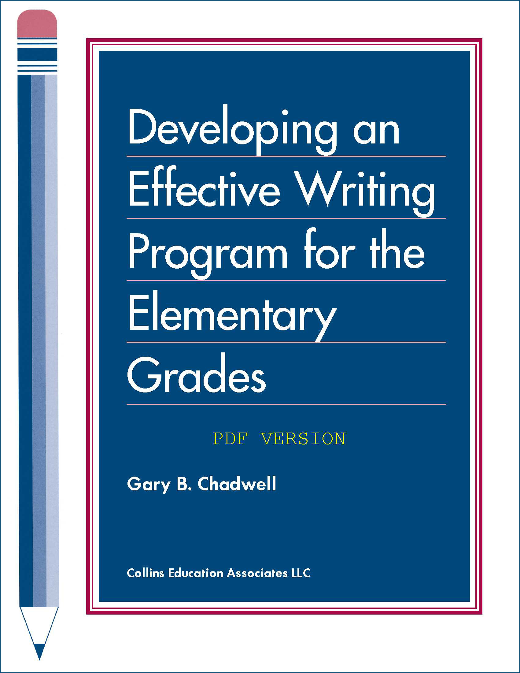 Developing an Effective Writing Program for the Elementary Grades (PDF)