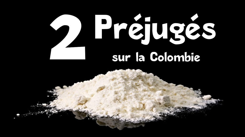 Colombie : 2 préjugés vraiment très tenaces