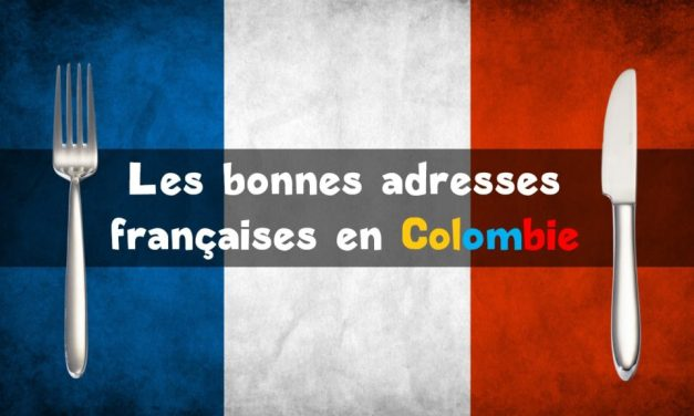 La France en Colombie – Restaurants, hôtels, auberges, pâtisseries…