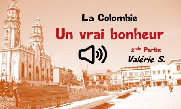 La Colombie un vrai bonheur (deuxième partie)