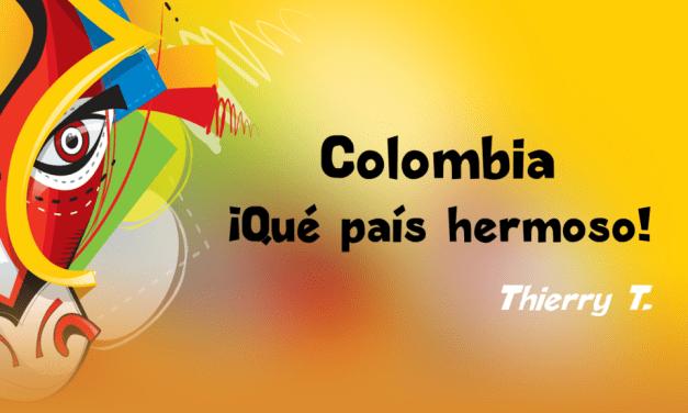 Colombia : ¡Qué país hermoso! (testimonio Thierry)