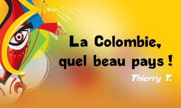 La Colombie : quel beau pays ! (première partie)