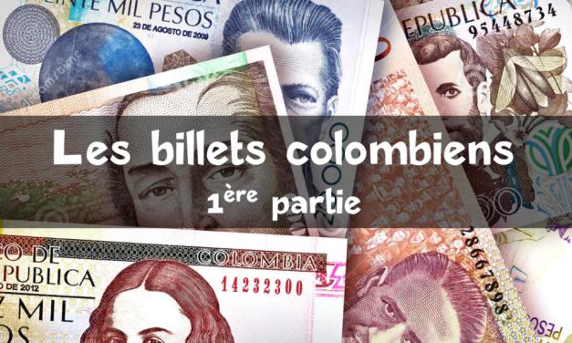 Les billets colombiens – Première partie