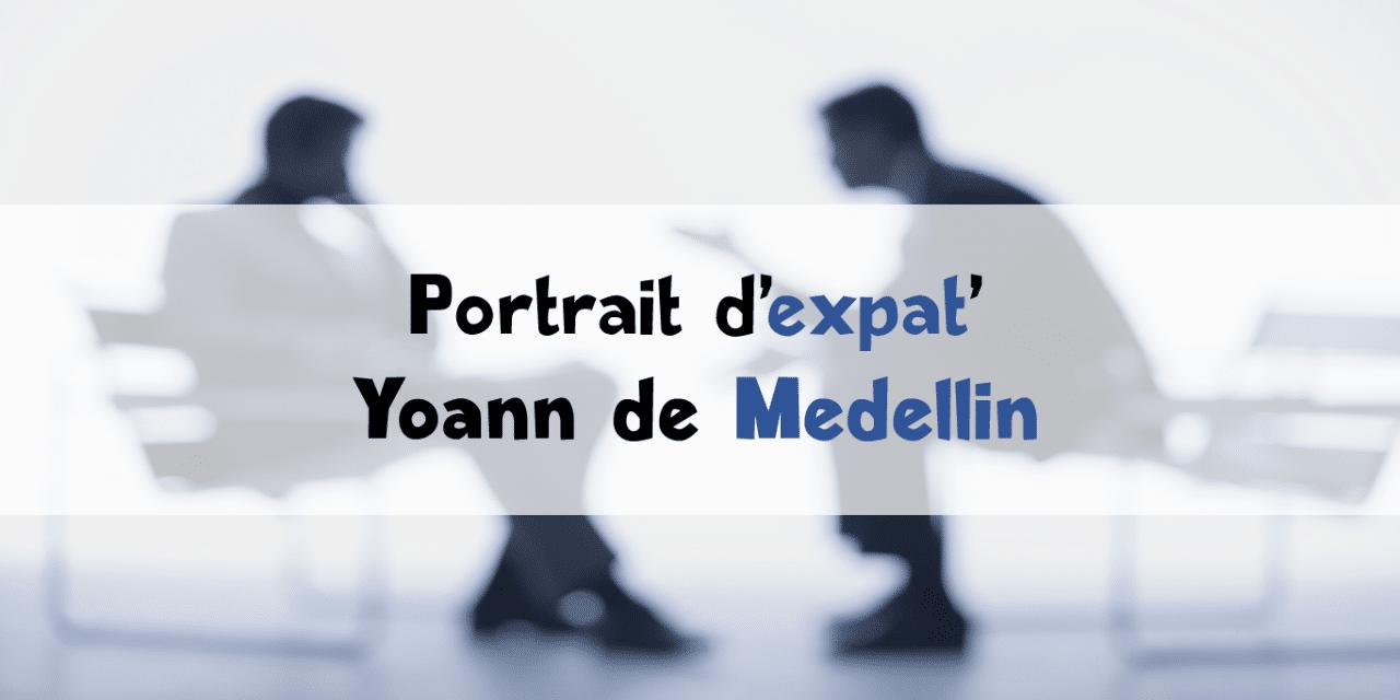 Portrait d'expatrié : Yoann de Medellin