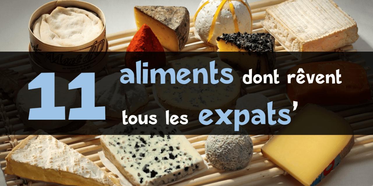 11 aliments dont rêvent les expatriés
