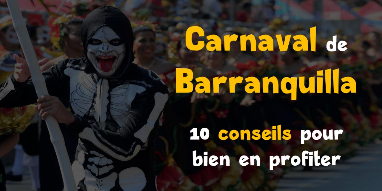 Carnaval de Barranquilla : 10 conseils pour bien en profiter