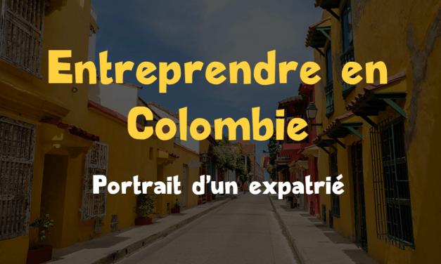 Entrepreneur en Colombie : portrait de Loïc