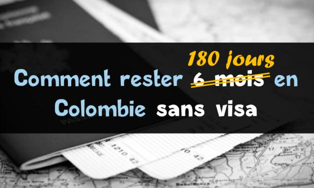 Comment rester 180 jours en Colombie sans visa : le permis PTP