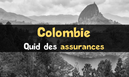 Assurances Colombie : quelques options