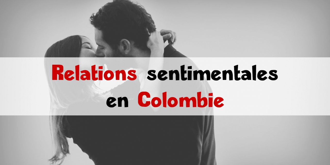 Relations sentimentales en Colombie : point de vue féminin