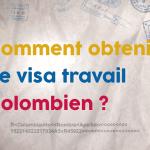 Visa Travail Colombie : comment l'obtenir ?