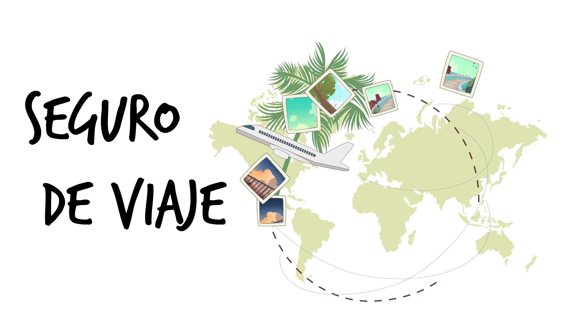 ¡Viaja seguro!, elige un buen seguro de viaje