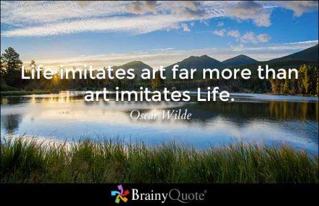 Life imitates art -