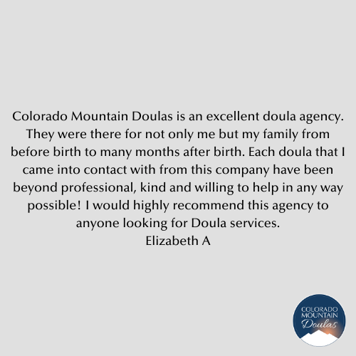 Colorado Mountain Doulas is an excellent doula agency.