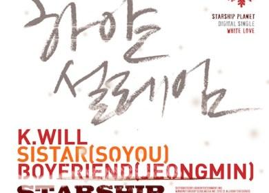Starship Planet (K.Will, Soyu (SISTAR), Jeongmin (Boyfriend)) – 하얀설레임 (White Love)