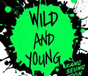 Kang Seung Yoon (강승윤) – Wild And Young