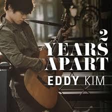Eddy Kim (에디킴) – 2 Years Apart