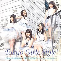 Tokyo Girls' Style (東京女子流) – Limited Addiction