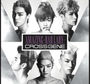 CROSS GENE – Amazing -Bad Lady-