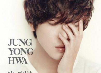 Jung Yonghwa (정용화) – One Fine Day (어느 멋진 날)