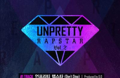 Unpretty Rapstar 2 – Unpretty Rapstar (Don't Stop) (언프리티 랩스타 (Don`t stop))