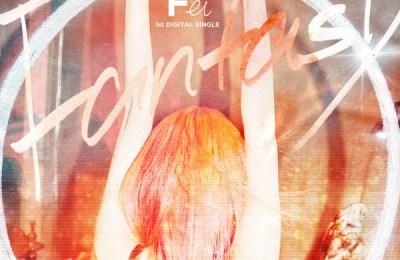 Fei (페이) – Fantasy (괜찮아 괜찮아 Fantasy)