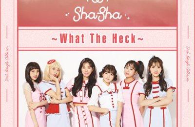 SHASHA – What The Heck