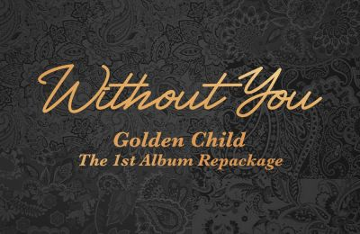 Golden Child – Without You