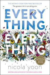 Everything Everything by Nicola Yoon.