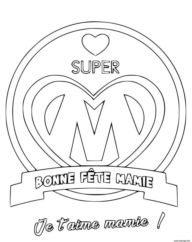 Coloriage Super Mamie Bonne Fete Des Mamies Je Taime Dessin Fete