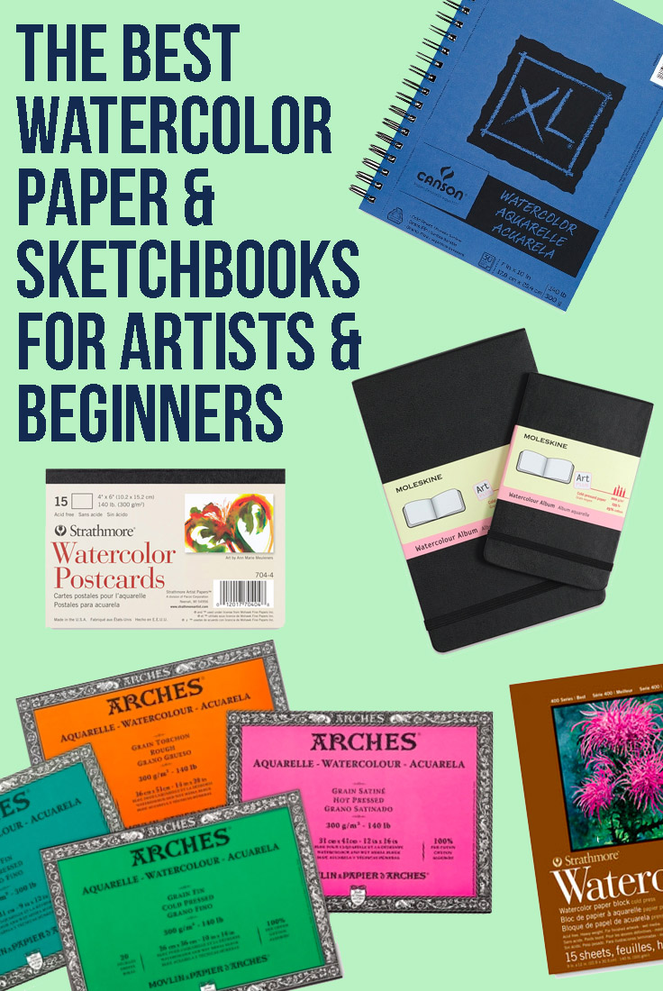 Best Watercolor Paper & Watercolor Sketchbooks for Artists & Beginners