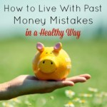 How to Live With Past Money Mistakes in a Healthy Way