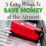 5 Easy Ways to Save Money at the Airport