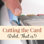 Cutting the Card (Debit, That Is!)