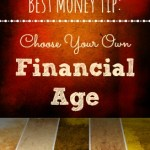 Best Money Tip:  Choose Your Own Financial Age