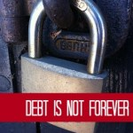 Debt is Not Forever!