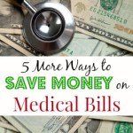 5 More Ways to Save Money on Medical Bills