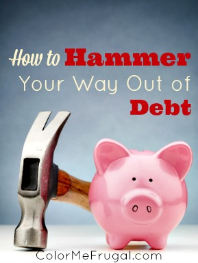 How to Hammer Your Way Out of Debt