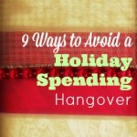 9 Ways to Avoid a Holiday Spending Hangover