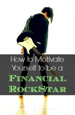 How to Motivate Yourself to be a Financial Rock Star