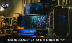 How to Connect 5.1 Home Theater to PC?