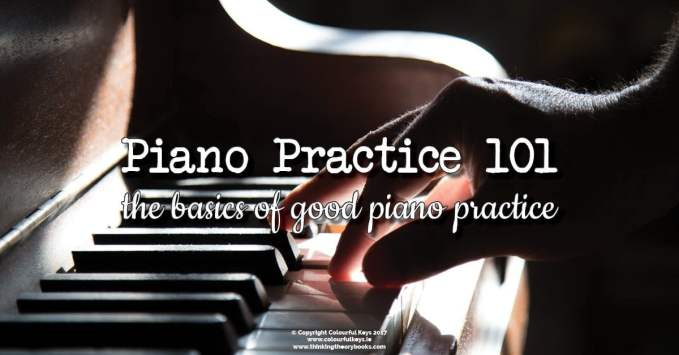 Piano Practise 101 – A Guide for New Piano Parents