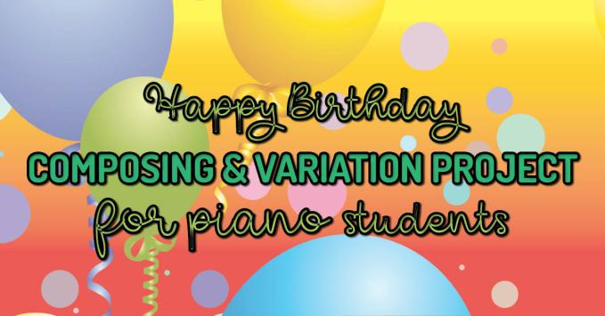 Happy Birthday Variation Project