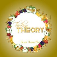 Thinking Theory Book Three Plus