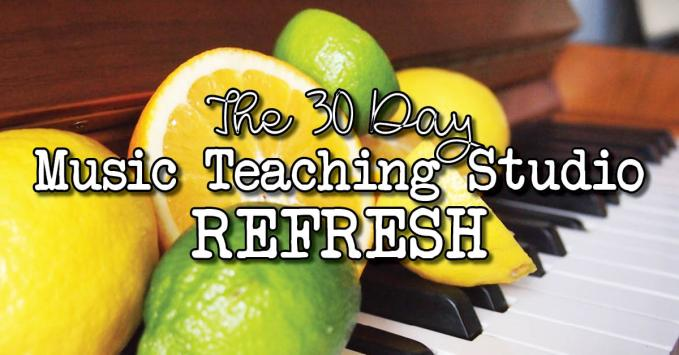 The 30 Day Studio Refresh: Improve your Music Teaching Business