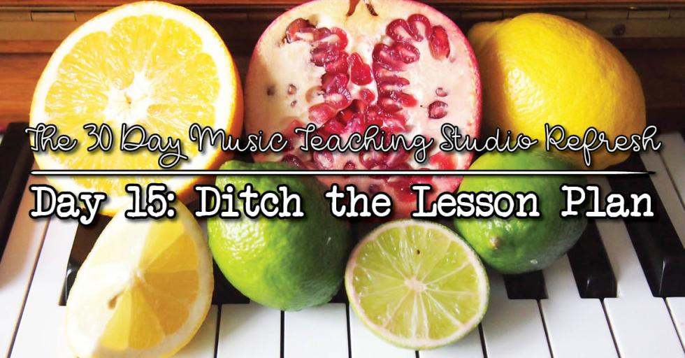30DSR Day 15 Ditch the lesson plan