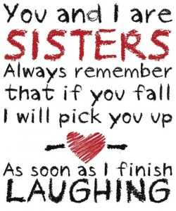 as-soon-as-i-finish-laughing-sister-picture-quotes