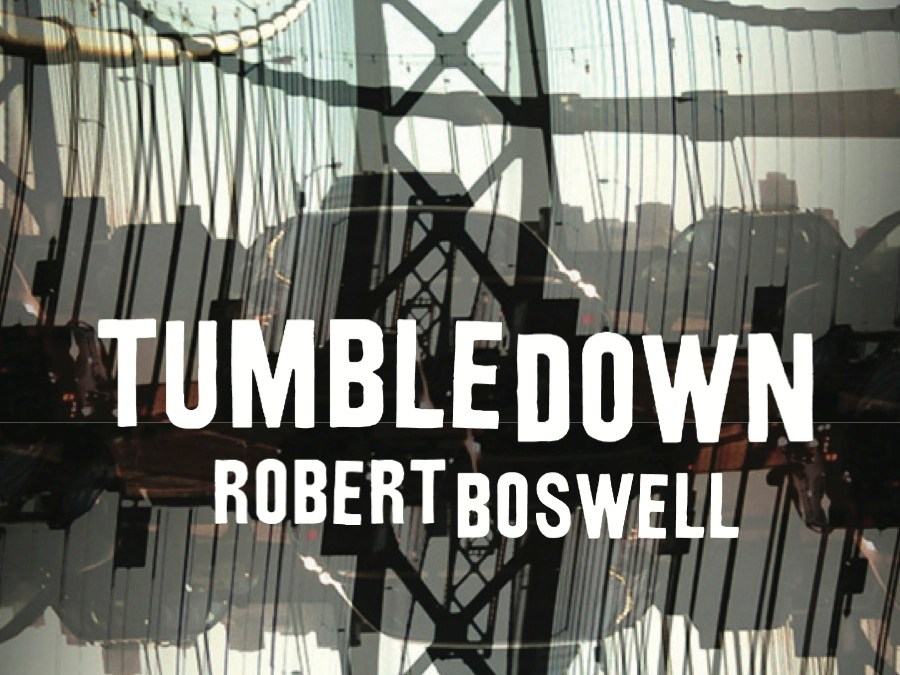 Review: Tumbledown by Robert Boswell
