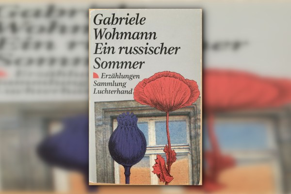 "Gabriele Wohmann's ""A Russian Summer"" Translated from the German"
